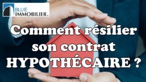 Résilier son contrat hypothécaire